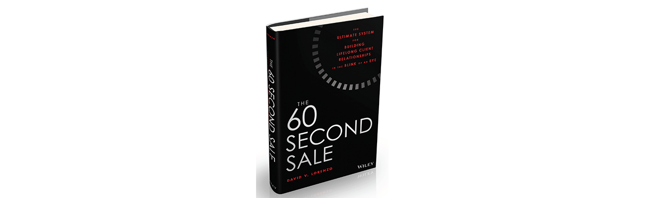 the 60 second sale the ultimate system for building lifelong client relationships in the blink of an eye
